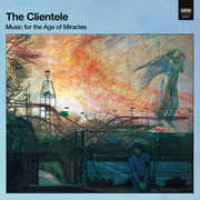 Music For The Age Of Miracles , The Clientele