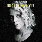 Come on Come on , Mary Chapin Carpenter
