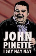 I Say Nay Nay , John Pinette