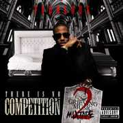There Is No Competition, Vol. 2: The Grieving Music Mixtape [Explicit Content]