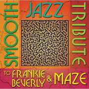 Smooth Jazz Tribute to Frankie Beverly & Maze , Smooth Jazz Tribute