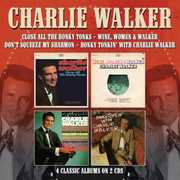 Close All The Honky Tonks /  Wine Women & Walker /  Don't Squeeze MySharmon /  Honky Tonkin With Charlie Walker [Import] , Charlie Walker