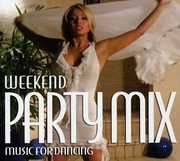Weekend Party Mix: Music For Dancing