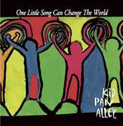 One Little Song Can Change The World , Kid Pan Alley