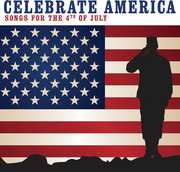 Celebrate America: Songs for the 4th of July , Various