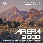 Arepa 3000: A Venezuelan Journey Into Space , Los Amigos Invisibles