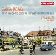 Two Piano Quintets /  Quartet for Four Violins , Bacewicz