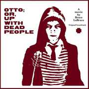 Otto: Or Up with Dead People (Original Soundtrack)