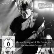 Live At Rockpalast: Dortmund 1980 , George Thorogood & Destroyers