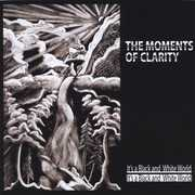 Moments of Clarity : It's a Black & White World