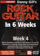 Rock Guitar in 6 Weeks: Week 4 , Danny Gill