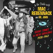 In The Studio With Mac Rebennack: Good Times In New Orleans 1958-1962 [Import] , Mac Rebennack