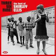 Three Six Nine: The Best Of Shirley Ellis [Import] , Shirley Ellis