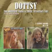 Sweetest Thing /  Tryin To Satisfy You [Import] , Dottsy