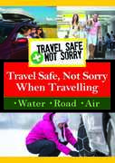 Travel Safe Not Sorry When Travelling