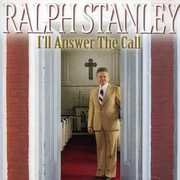 I'll Answer the Call , Ralph Stanley