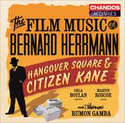 The Film Music of Bernard Herrmann: Hangover Square &  Citizen Kane