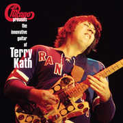 Chicago Presents: Innovative Guitar Of Terry Kath , Chicago