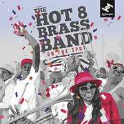 On The Spot , The Hot 8 Brass Band