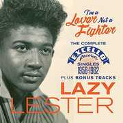 I'm A Lover Not A Fighter: Complete Excello Singles 1956-1962 PlusBonus Tracks [Import] , Lazy Lester