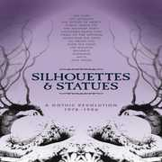 Silhouettes & Statues: Gothic Revolution 1978-1986 [Import] , Various Artists