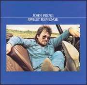 Sweet Revenge , John Prine