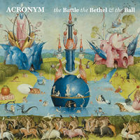 ACRONYM - Battle / Bethel / Ball
