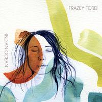 Frazey Ford - Indian Ocean