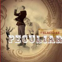 Slackers - Peculiar