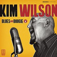 Kim Wilson - Blues And Boogie, Vol. 1