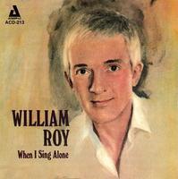 William Roy - When I Sing Alone