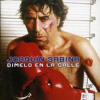 Joaquin Sabina - Dimelo En La Calle [Import]