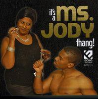 Ms. Jody - It's a Ms Jody Thang