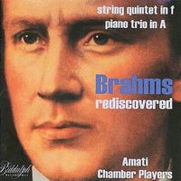 J. BRAHMS - Rediscovered Piano Quintet In F Minor