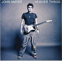 John Mayer - Heavier Things [Import]