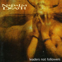 Napalm Death - Leaders Not Followers [Import]