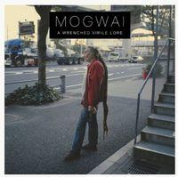 Mogwai - Wrenched Virile Lore