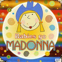 Babies Go Madonna - Babies Go Madonna [Import]