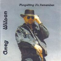 Greg Wilson - Forgetting To Remember