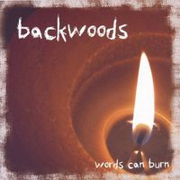 Backwoods - Words Can Burn