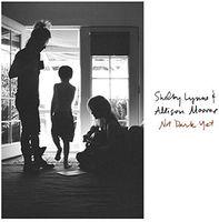 Shelby Lynne & Allison Moorer - Not Dark Yet