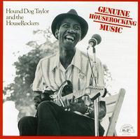 Hound Dog Taylor & the Houserockers - Genuine Houserocking Music