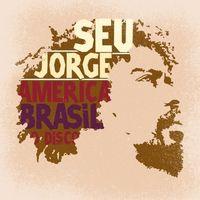Seu Jorge - America Brasil [Import]