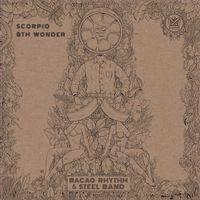 Bacao Rhythm & Steel Band - Scorpio / 8th Wonder