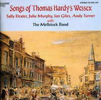 Mellstock Band - Songs Of Thomas Hardy's Wessex