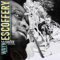 Wayne Escoffery - Vortex