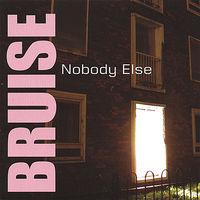 Bruise - Nobody Else