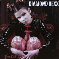 Diamond Rexx - Evil