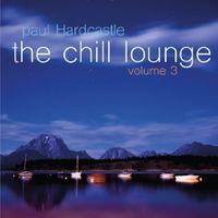 Paul Hardcastle - Chill Lounge 3 [Digipak]