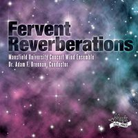 Mansfield University Concert Wind Ensemble - Fervent Reverberations